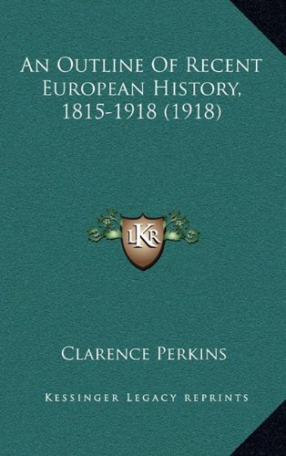 An Outline of Recent European History, 1815-1918 (1918)