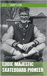 EDDIE MAJESTIC  SKATEBOARD PIONEER