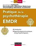 Pratique de la psychothérapie EMDR - Introduction et approfondissements pratiques...: Introduction et approfondissements pratiques et psychopathologiques