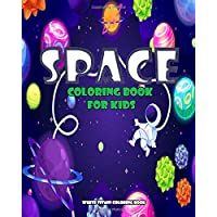 Space Coloring Book for Kids: Color Planets, Stars, the Solar System, Spaceships, Astronauts & Aliens | Boys & Girls, Ages 4 - 8, 8-12