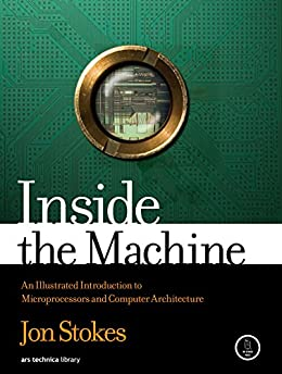 Inside the Machine: An Illustrated Introduction to Microprocessors and Computer Architecture von [Stokes, Jon]