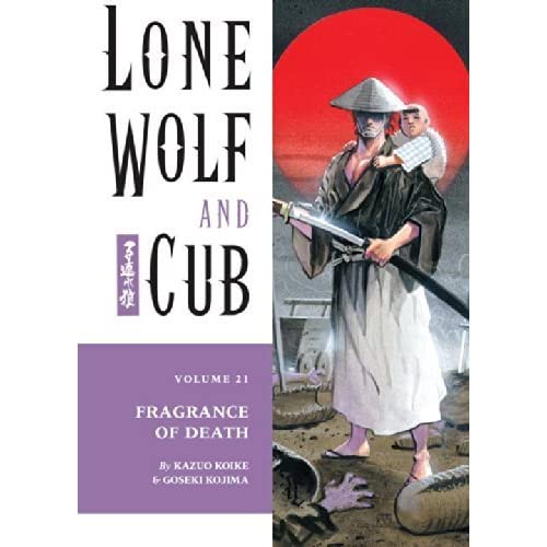 Lone Wolf and Cub, Vol. 21: Fragrance of Death by Kazuo Koike (2002-06-11)