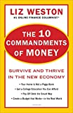 The 10 Commandments of Money: Survive and Thrive in the New Economy...