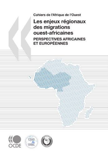 Les enjeux régionaux des migrations ouest-africaines - Perspectives africaines et européennes