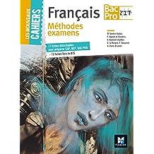 Les Nouveaux Cahiers - Méthode examens CAP, BEP, BAC PRO, BTS - FRANCAIS 2de/ 1re/ Tle BAC PRO