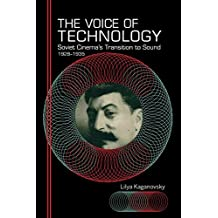 The Voice of Technology: Soviet Cinema's Transition to Sound, 1928–1935