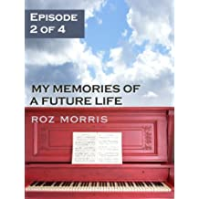 My Memories of a Future Life - Episode 2 of 4: Rachmaninov and Ruin