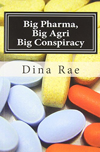 [PDF] Téléchargement gratuit Livres Big Pharma, Big Agri, Big Conspiracy: A New World Order Spin on Drugs and GMOs