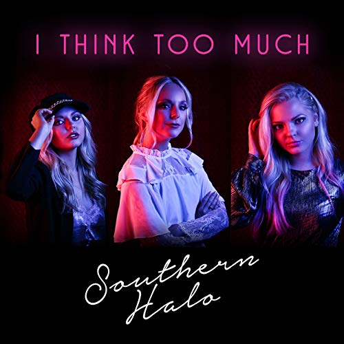 Southern Halo - I Think Too Much