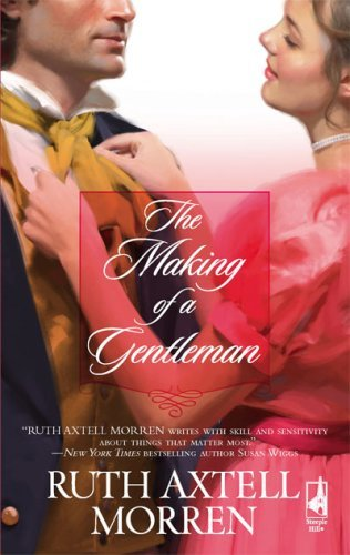 The Making of a Gentleman (Regency Series #5) (Steeple Hill Women's Fiction #63) by Ruth Axtell Morren (2008-08-01)