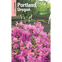 Insiders' Guide to Portland, Oregon, 6th: Including the Metro Area and Vancouver, Washington (Insiders' Guide Series)