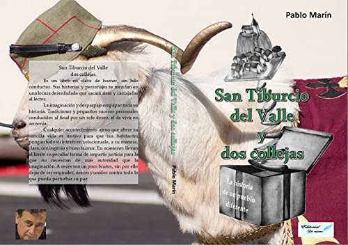 San Tiburcio del Valle y dos collejas.: La historia de un pueblo diferente.