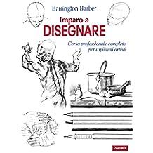 Imparo a disegnare: Corso professionale completo per aspiranti artisti (Italian Edition)