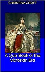 A Quiz Book of the Victorian Era