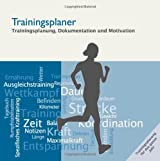 Trainingsplaner: Trainingsplanung, Dokumentation und Motivation