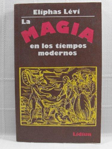 LA Magia En Los Tiempos Modernos/History of Magic: 003