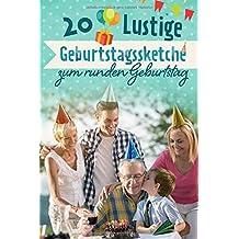 20 Lustige Geburtstagssketche Zum Runden Geburtstag: Humorvolle Sketche Für  Den 60., 70.