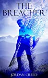 The Breacher: A Young Adult Dystopian Sci-Fi (The Breacher Trilogy Book 1)