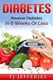 Diabetes: Reverse Diabetes In 6 Weeks Or Less