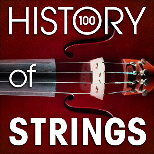 The History of Strings (100 Famous Songs)