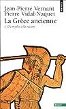 La Grèce ancienne - Tome 1 : Du mythe à la raison