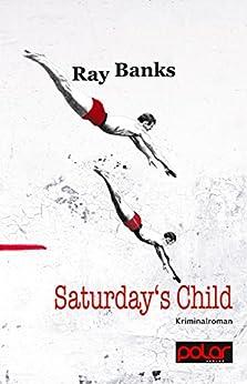 Saturday's Child: Kriminalroman