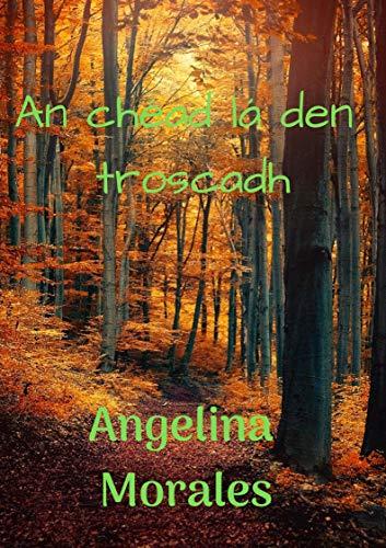 An chéad lá den troscadh (Irish Edition) por Angelina  Morales