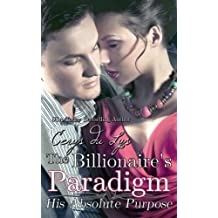 The Billionaire's Paradigm: His Absolute Purpose (A Contemporary Romance Novel) by Cerys du Lys (2014-01-03)
