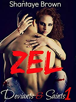 Zel (Deviants & Saints Book 1) by [Brown, Shantaye]