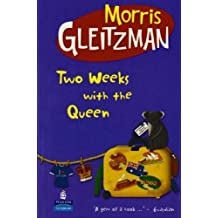 Two Weeks with the Queen: Hardcover Educational Edition (New Longman Literature 11-14) by Morris Gleitzman (2006-01-01)