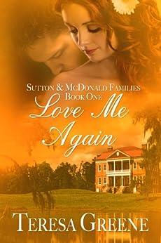 Love Me Again (Sutton and McDonald Families Book 1) (English Edition) par [Greene, Teresa]