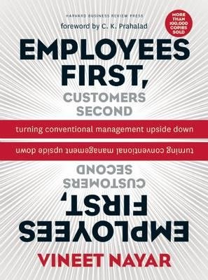 [( Employees First, Customers Second: Turning Conventional Management Upside Down [ EMPLOYEES FIRST, CUSTOMERS SECOND: TURNING CONVENTIONAL MANAGEMENT UPSIDE DOWN ] By Nayar, Vineet ( Author )Jun-08-2010 Hardcover By Nayar, Vineet ( Author ) Hardcover Jun - 2010)] Hardcover