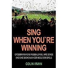 Sing When You're Winning: Großbritanniens Fußballfans, ihre Songs und eine Suche nach der Seele des Spiels