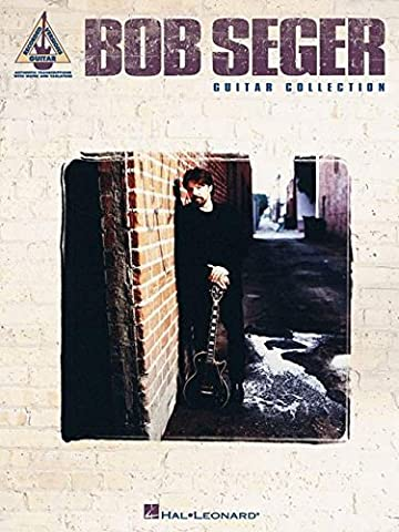 BOB SEGER GUITAR COLLECTION TAB (Guitar Recorded Versions)