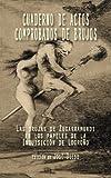 Cuaderno de actos comprobados de brujos: Las brujas de Zugarramurdi en los papeles de la Inquisición de Logroño