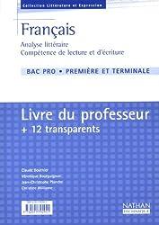 Français : Analyse littéraire, compétences de lecture et d'écriture, Bac pro (Manuel du professeur, transparents)