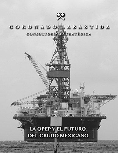 prospectiva-politica-nacional-la-opep-y-el-futuro-del-crudo-mexicano-analisis-de-prospectiva-politic