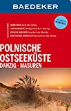 Baedeker Reiseführer Polnische Ostseeküste, Masuren, Danzig: mit GROSSER REISEKARTE