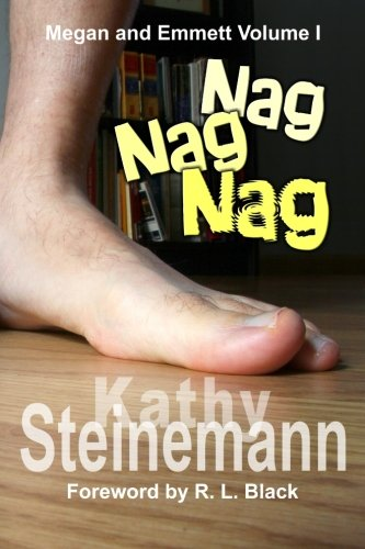 Nag Nag Nag: Megan and Emmett Volume I
