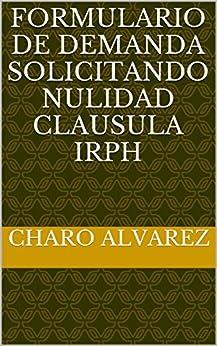 FORMULARIO DE DEMANDA SOLICITANDO NULIDAD CLAUSULA IRPH