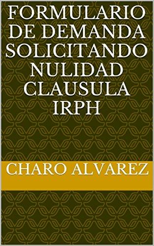 Ebook Descargar Libros FORMULARIO DE DEMANDA SOLICITANDO NULIDAD CLAUSULA IRPH Gratis Epub
