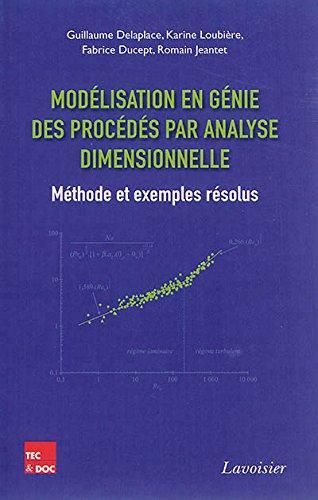 Modélisation en génie des procédés par analyse dimensionnelle : Méthode et exemples résolus