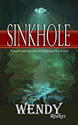 SINKHOLE: Lost underground fighting for survival (English Edition)