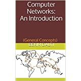 Computer Networks: An Introduction: (General Concepts) (English Edition)
