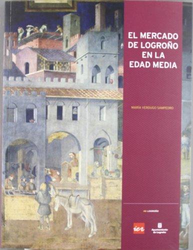 El mercado de Logroño en la Edad Media por María Verdugo