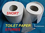 Short Toilet Paper Stories: A Story That Rolls Along