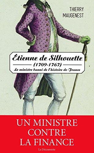 Étienne de Silhouette, 1709-1767 : le ministre banni de l'histoire de France