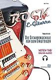 Rock-On E-Gitarre!: Die Gitarrenschule für den Einsteiger (Noten/ TAB/ Online-Audio)