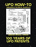 100 Years of UFO Patents: Scans of Government Archived Data on Advanced Tech (UFO How-To Aerospace Technical Manuals) (English Edition)