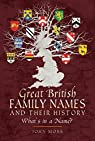 Great British Family Names and Their History par Moss